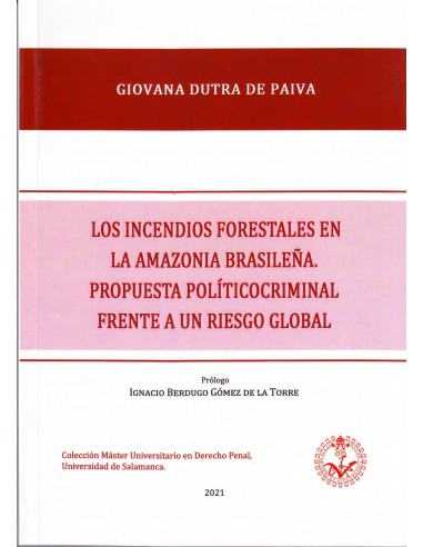 Los incendios forestales en la Amazonia brasileña. Propuesta políticocriminal frente a un riesgo global