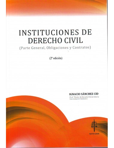 Instituciones de Derecho Civil. (Parte General, Obligaciones y Contratos). 2ªEd.